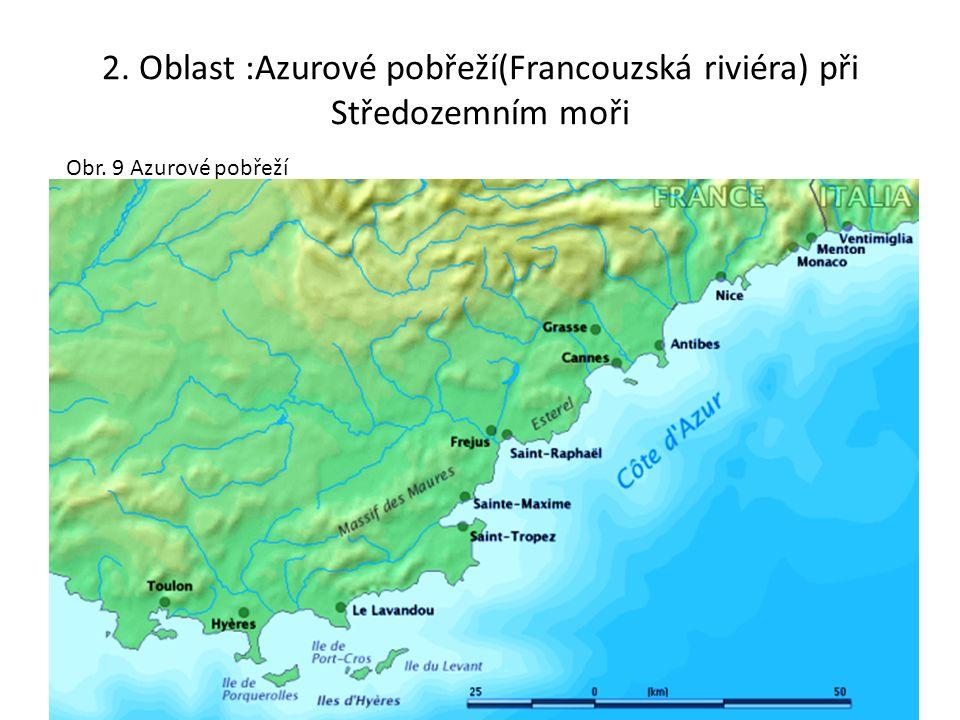 2. Oblast :Azurové pobřeží(Francouzská riviéra) při Středozemním moři Obr. 9 Azurové pobřeží