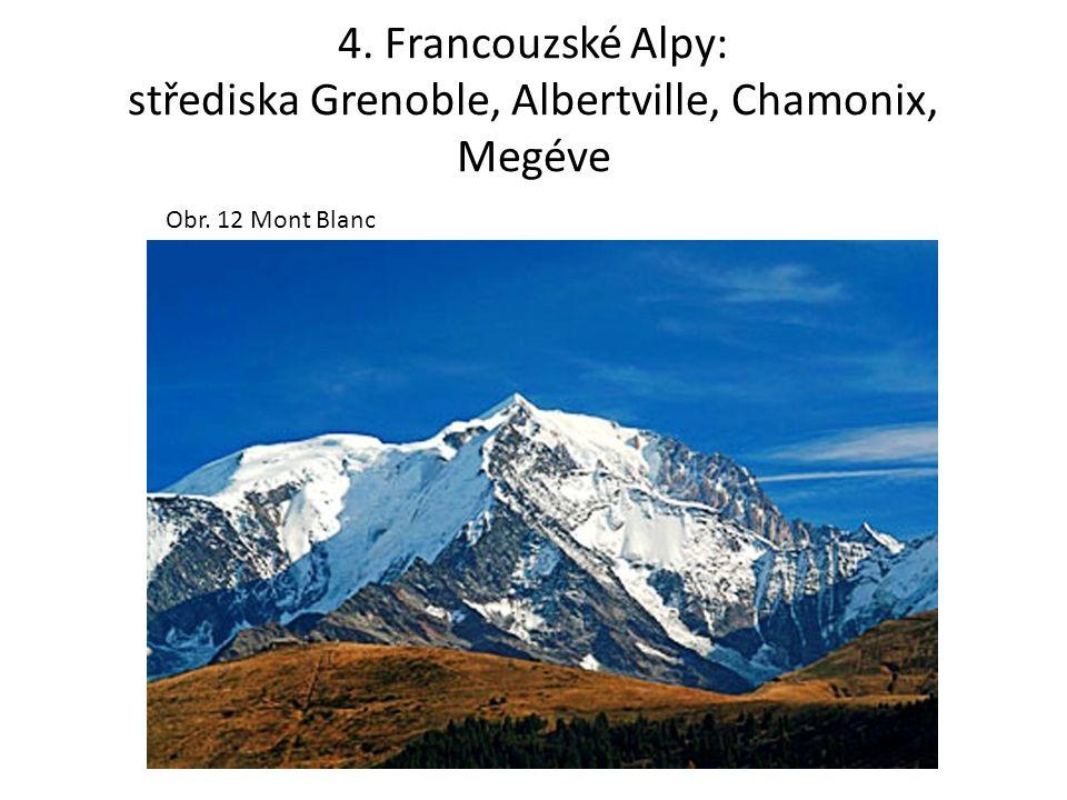 4. Francouzské Alpy: střediska Grenoble, Albertville, Chamonix, Megéve Obr. 12 Mont Blanc