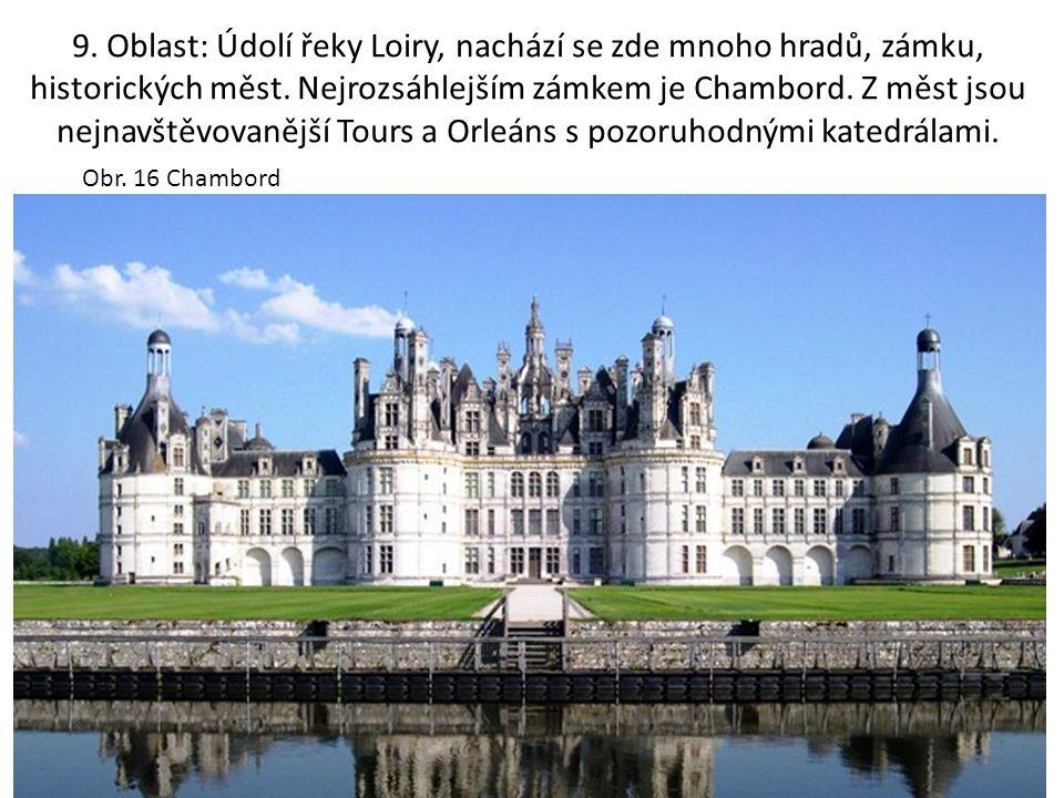 9. Oblast: Údolí řeky Loiry, nachází se zde mnoho hradů, zámku, historických měst.