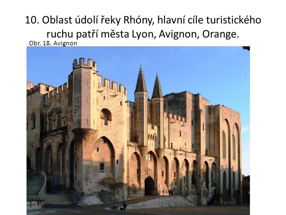 10. Oblast údolí řeky Rhóny, hlavní cíle turistického ruchu patří města Lyon, Avignon, Orange.