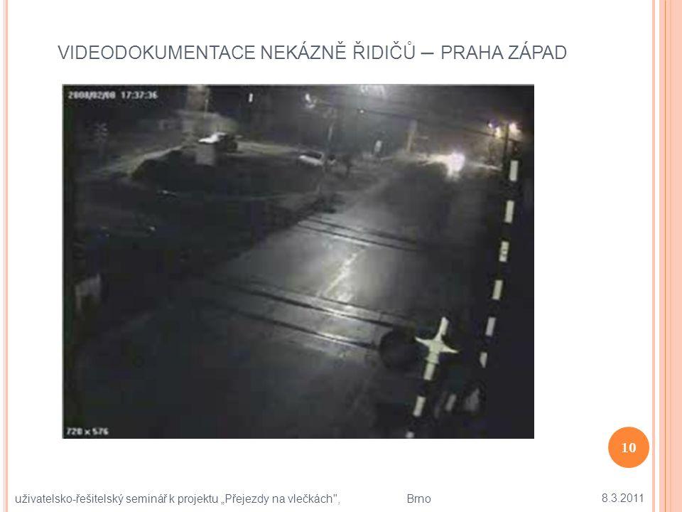 """VIDEODOKUMENTACE NEKÁZNĚ ŘIDIČŮ – PRAHA ZÁPAD 8.3.2011 10 uživatelsko-řešitelský seminář k projektu """"Přejezdy na vlečkách , Brno"""