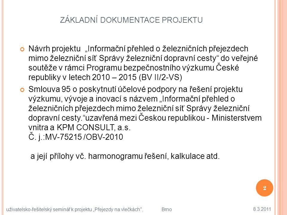 """ZÁKLADNÍ DOKUMENTACE PROJEKTU Návrh projektu """"Informační přehled o železničních přejezdech mimo železniční síť Správy železniční dopravní cesty do veřejné soutěže v rámci Programu bezpečnostního výzkumu České republiky v letech 2010 – 2015 (BV II/2-VS) Smlouva 95 o poskytnutí účelové podpory na řešení projektu výzkumu, vývoje a inovací s názvem """"Informační přehled o železničních přejezdech mimo železniční síť Správy železniční dopravní cesty. uzavřená mezi Českou republikou - Ministerstvem vnitra a KPM CONSULT, a.s."""