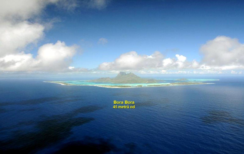 Bora Bora 45 metrů od