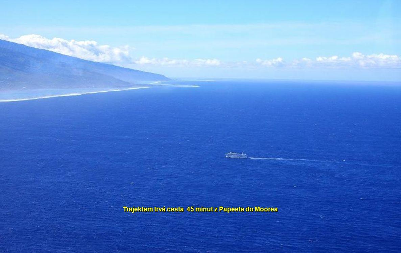 Trajektem trvá cesta 45 minut z Papeete do Moorea