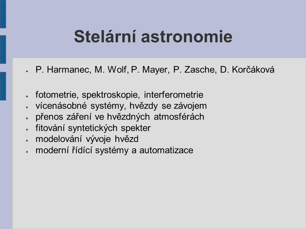 Stelární astronomie ● P. Harmanec, M. Wolf, P. Mayer, P.
