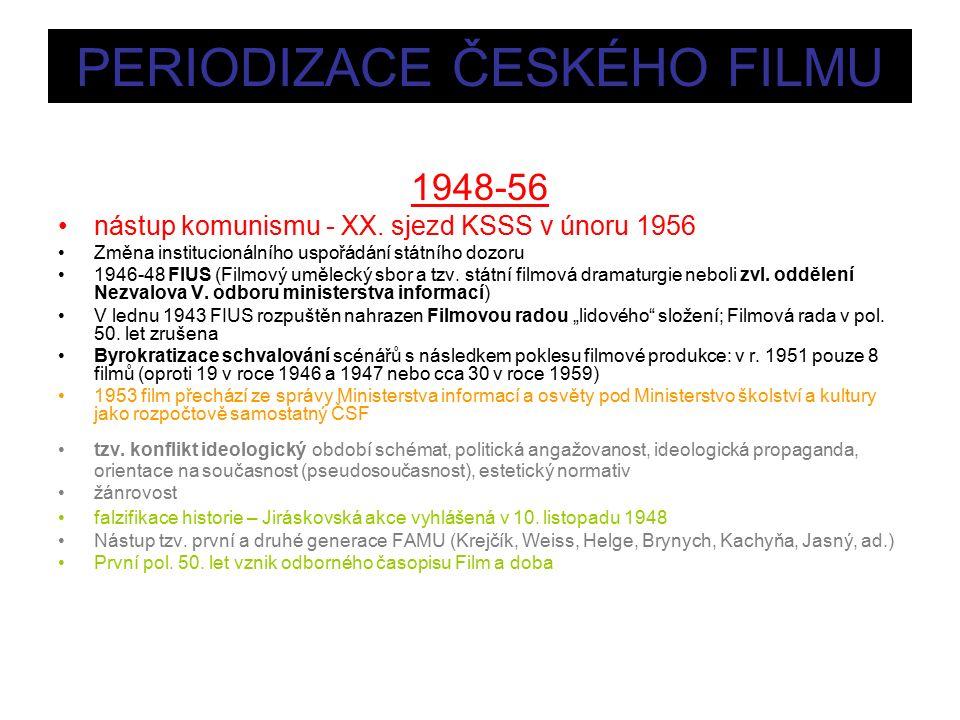 PERIODIZACE ČESKÉHO FILMU 1948-56 nástup komunismu - XX.