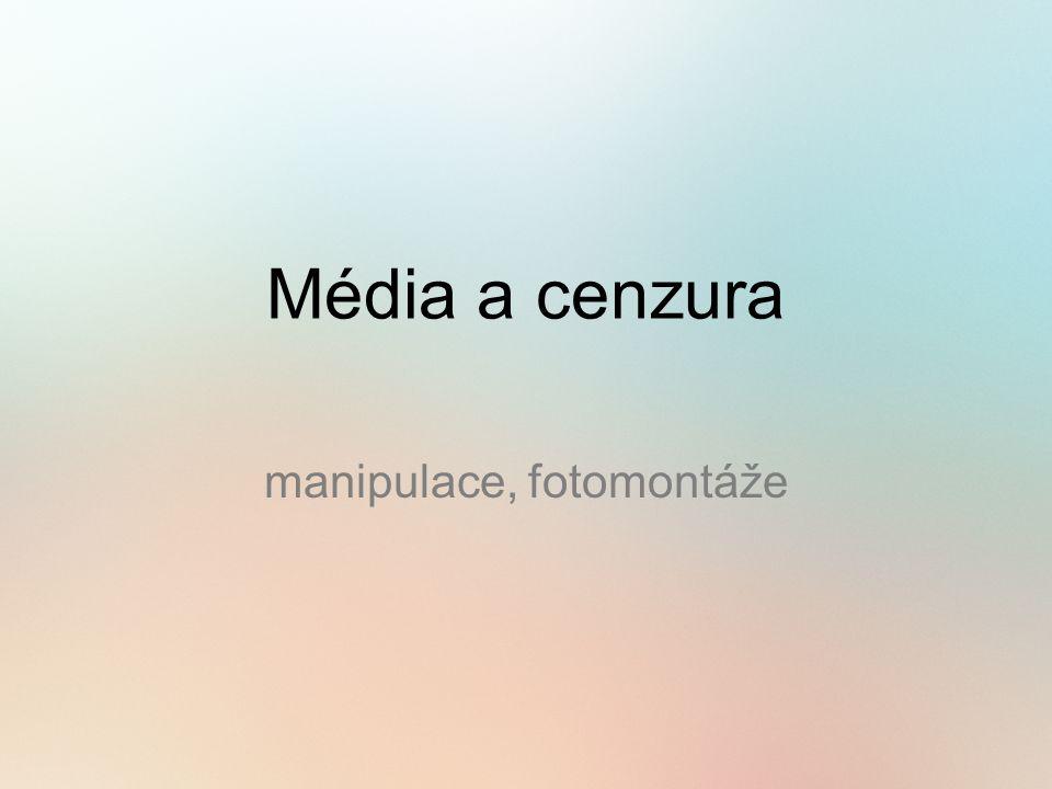 Média a cenzura manipulace, fotomontáže