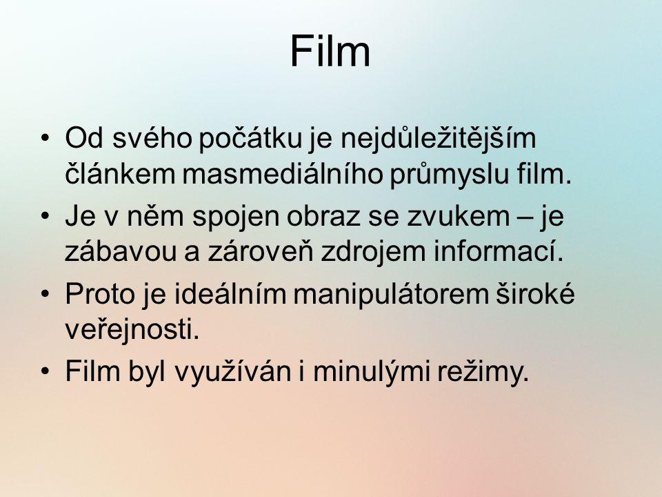 Film Od svého počátku je nejdůležitějším článkem masmediálního průmyslu film.