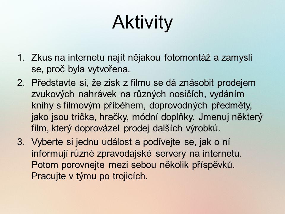 Aktivity 1.Zkus na internetu najít nějakou fotomontáž a zamysli se, proč byla vytvořena.