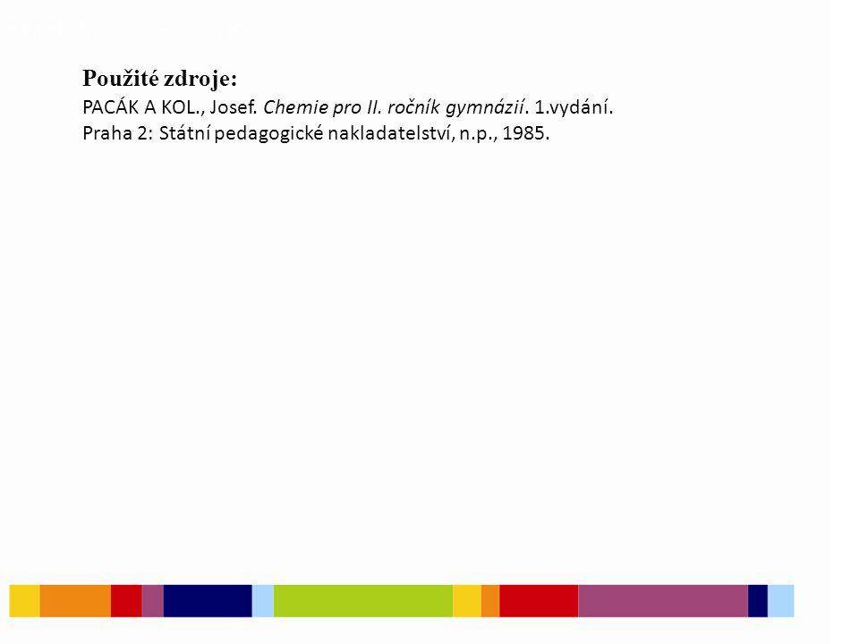 CH 3 b) CH 3 + c) Cl d) Cl + Použité zdroje: PACÁK A KOL., Josef.