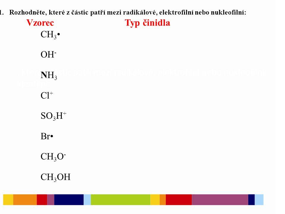 CH 3 b) CH 3 + c) Cl d) Cl + 2.