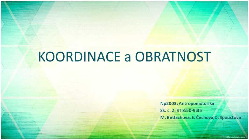 KOORDINACE a OBRATNOST Np2003: Antropomotorika Sk.