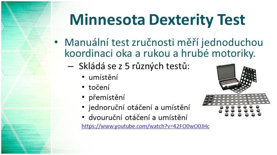 Minnesota Dexterity Test Manuální test zručnosti měří jednoduchou koordinaci oka a rukou a hrubé motoriky.