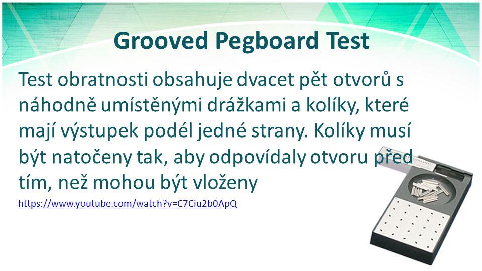 Grooved Pegboard Test Test obratnosti obsahuje dvacet pět otvorů s náhodně umístěnými drážkami a kolíky, které mají výstupek podél jedné strany.