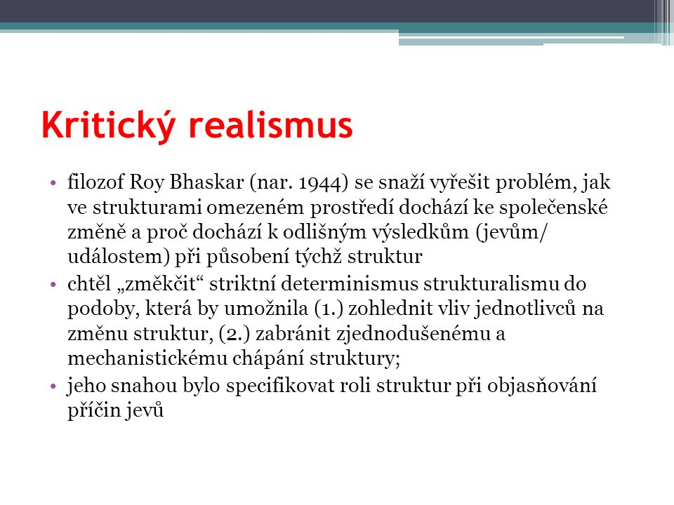 Kritický realismus filozof Roy Bhaskar (nar.