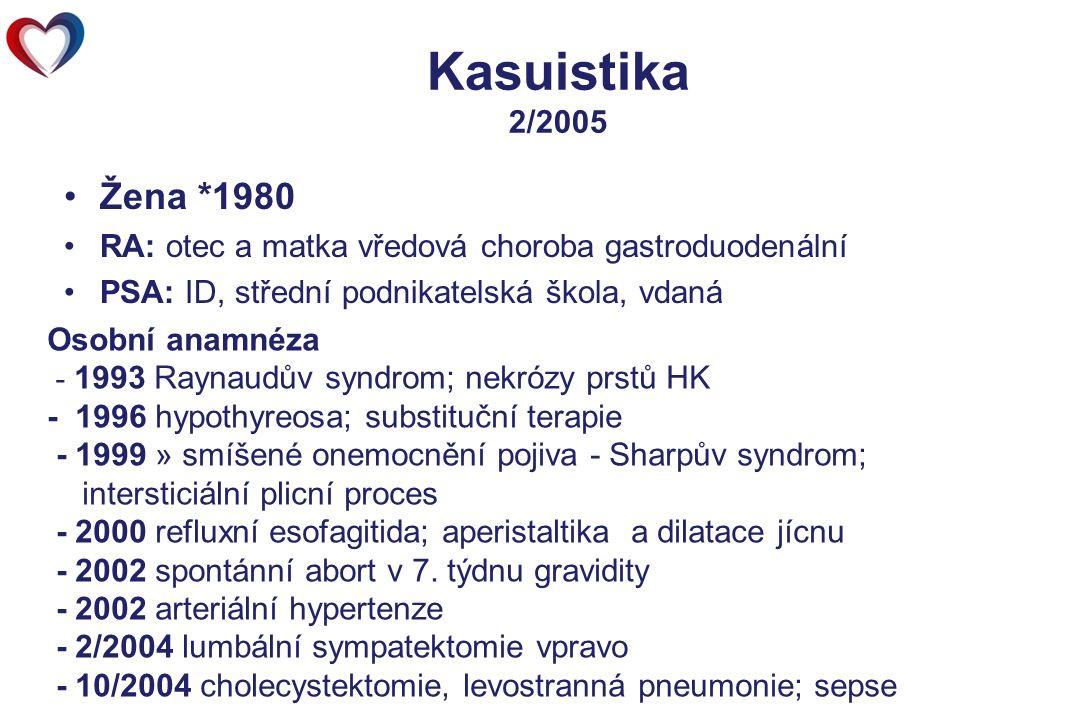 Kasuistika 2/2005 Žena *1980 RA: otec a matka vředová choroba gastroduodenální PSA: ID, střední podnikatelská škola, vdaná OA: AA: penicilinová ATB, B