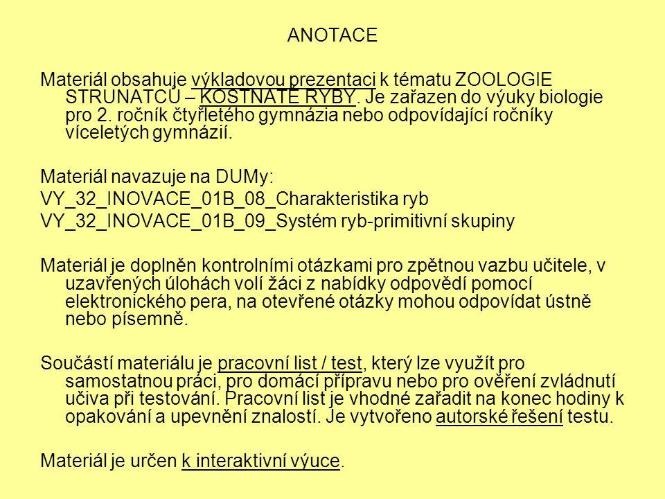 ANOTACE Materiál obsahuje výkladovou prezentaci k tématu ZOOLOGIE STRUNATCŮ – KOSTNATÉ RYBY.