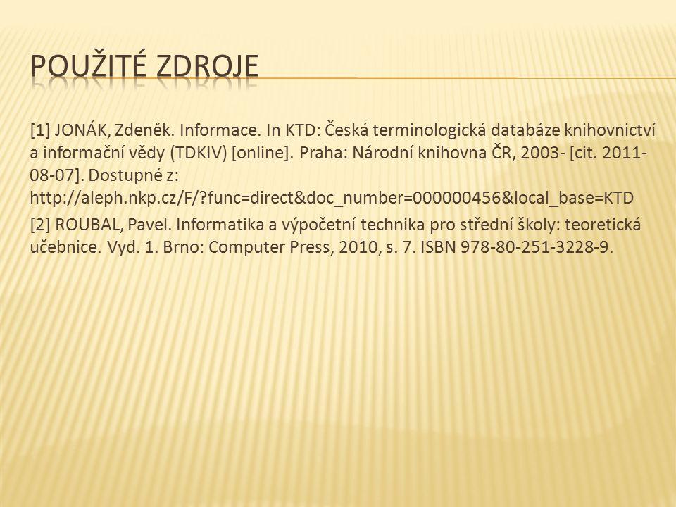 [1] JONÁK, Zdeněk. Informace.