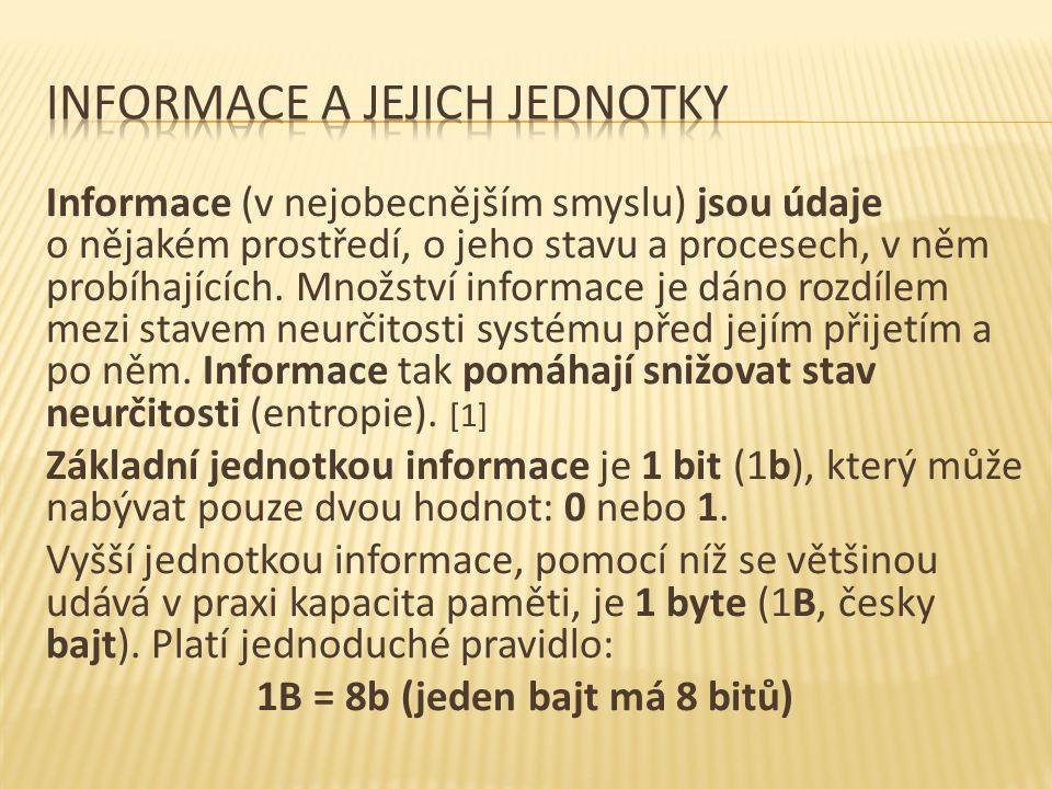 Informace (v nejobecnějším smyslu) jsou údaje o nějakém prostředí, o jeho stavu a procesech, v něm probíhajících.