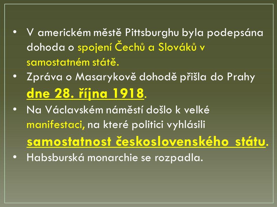 V americkém městě Pittsburghu byla podepsána dohoda o spojení Čechů a Slováků v samostatném státě.