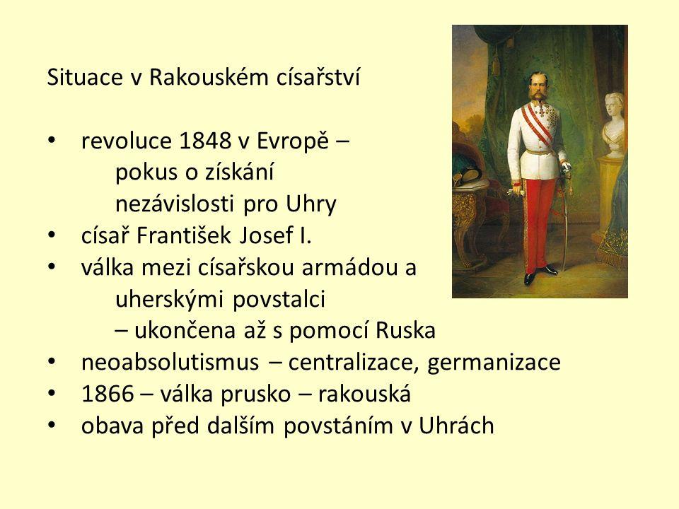 Situace v Rakouském císařství revoluce 1848 v Evropě – pokus o získání nezávislosti pro Uhry císař František Josef I. válka mezi císařskou armádou a u