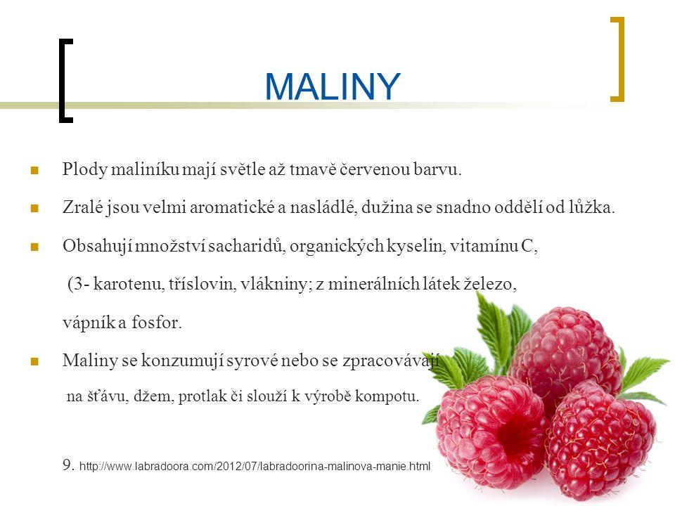 MALINY Plody maliníku mají světle až tmavě červenou barvu.