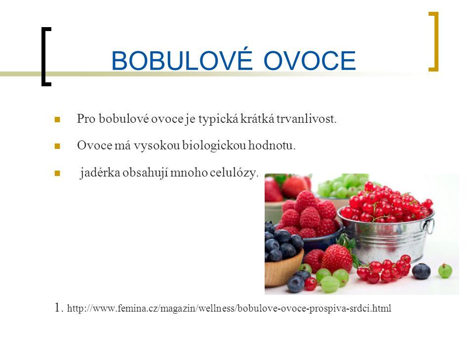 BOBULOVÉ OVOCE Pro bobulové ovoce je typická krátká trvanlivost.