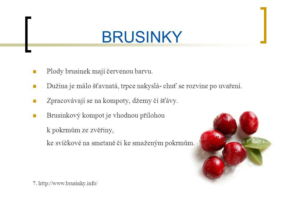 BRUSINKY Plody brusinek mají červenou barvu.