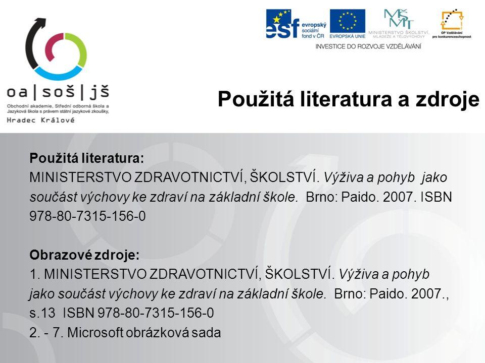 Použitá literatura: MINISTERSTVO ZDRAVOTNICTVÍ, ŠKOLSTVÍ.