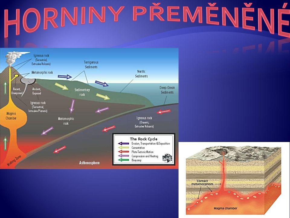  vznikají z hornin vyvřelých, usazených i přeměněných za vysokých tlaků a teplot  při metamorfóze nedochází k roztavení hornin  nejvyšší možná teplota kolem 1000 ° C (jinak dojde k tavení horniny a vzniká hornina vyvřelá)  pokrývají přibližně 2% zemského povrchu a tvoří 30% zemské kůry  mají usměrněnou stavbu  často obsahují křemen, slídu a živce  při metamorfóze vznikají často granáty, mastek a grafit