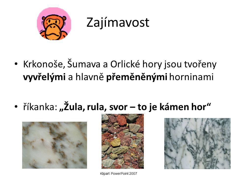 """Zajímavost Krkonoše, Šumava a Orlické hory jsou tvořeny vyvřelými a hlavně přeměněnými horninami říkanka: """"Žula, rula, svor – to je kámen hor Klipart PowerPoint 2007"""
