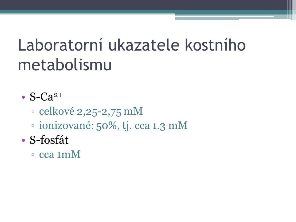 Laboratorní ukazatele kostního metabolismu S-Ca 2+ ▫celkové 2,25-2,75 mM ▫ionizované: 50%, tj.