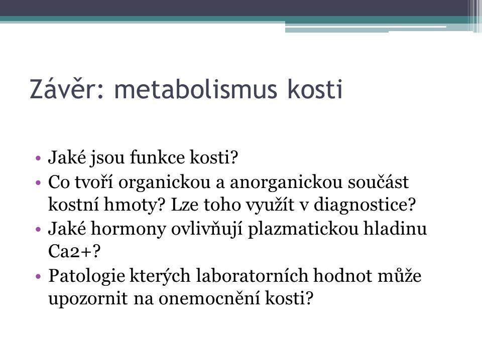 Závěr: metabolismus kosti Jaké jsou funkce kosti.