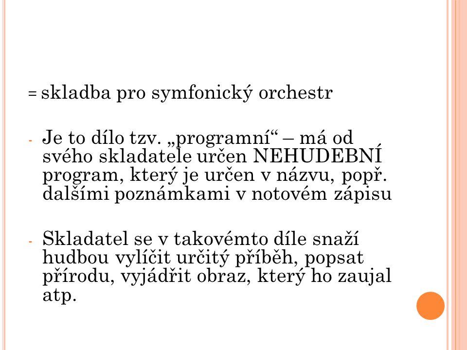 = skladba pro symfonický orchestr - Je to dílo tzv.