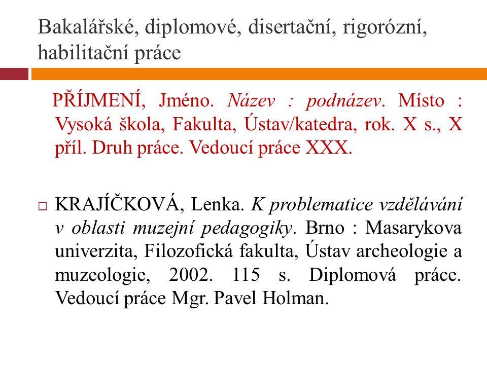 Bakalářské, diplomové, disertační, rigorózní, habilitační práce PŘÍJMENÍ, Jméno.