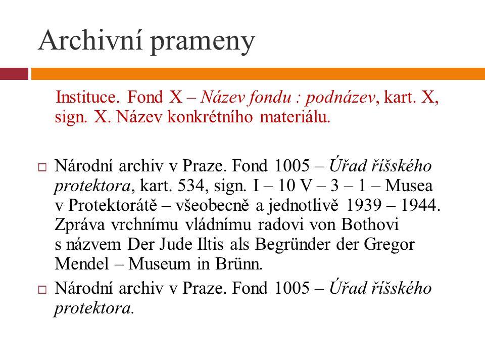Archivní prameny Instituce. Fond X – Název fondu : podnázev, kart.