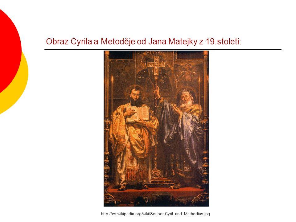 Obraz Cyrila a Metoděje od Jana Matejky z 19.století: http://cs.wikipedia.org/wiki/Soubor:Cyril_and_Methodius.jpg
