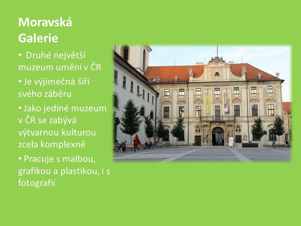 Moravská Galerie Druhé největší muzeum umění v ČR Je výjimečná šíří svého záběru Jako jediné muzeum v ČR se zabývá výtvarnou kulturou zcela komplexně Pracuje s malbou, grafikou a plastikou, i s fotografií