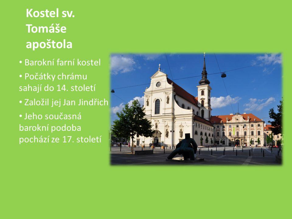 Kostel sv. Tomáše apoštola Barokní farní kostel Počátky chrámu sahají do 14.