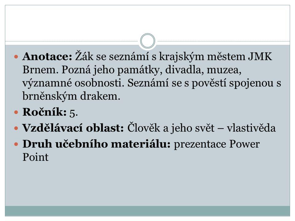 Anotace: Žák se seznámí s krajským městem JMK Brnem.