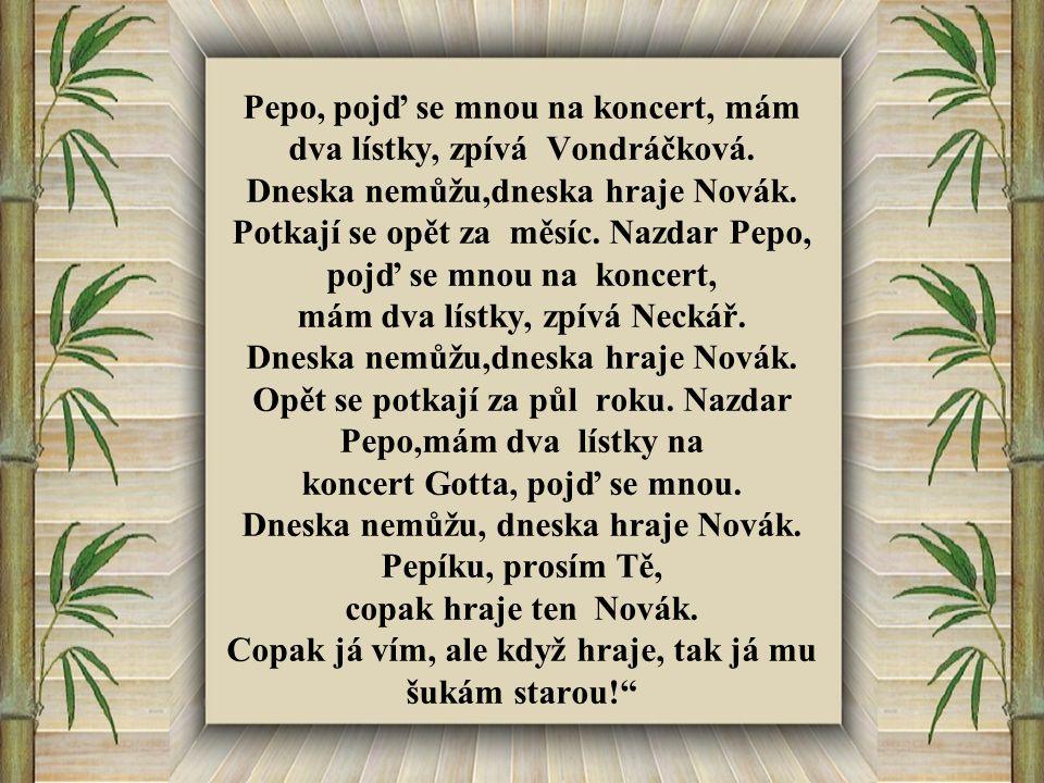 Pepo, pojď se mnou na koncert, mám dva lístky, zpívá Vondráčková.