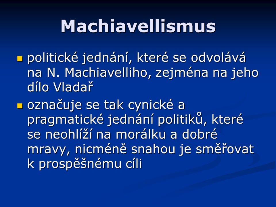 Machiavellismus politické jednání, které se odvolává na N.