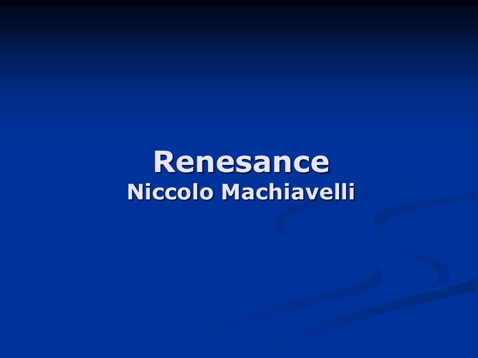 Renesance Niccolo Machiavelli