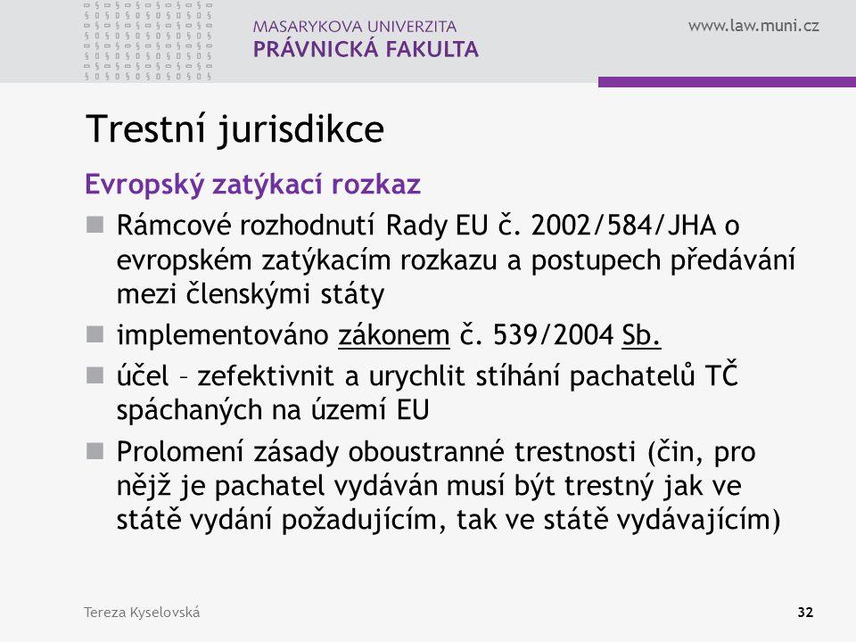 www.law.muni.cz Trestní jurisdikce Evropský zatýkací rozkaz Rámcové rozhodnutí Rady EU č.