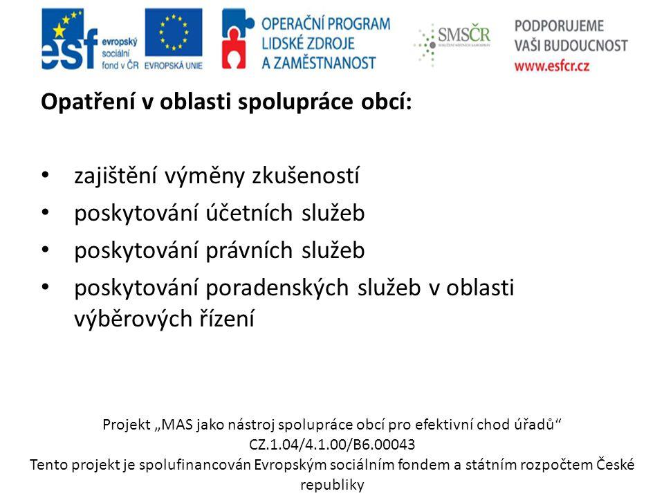 Opatření v oblasti spolupráce obcí: zajištění výměny zkušeností poskytování účetních služeb poskytování právních služeb poskytování poradenských služe