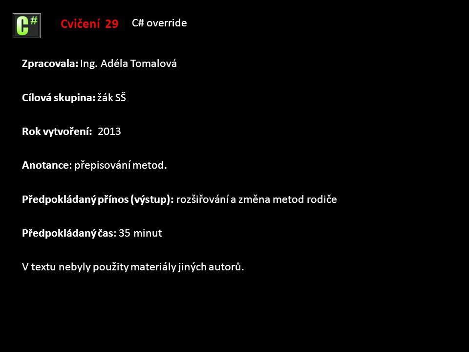Anotance: přepisování metod.Předpokládaný čas: 35 minut Zpracovala: Ing.