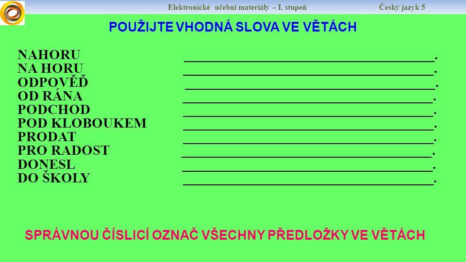 Elektronické učební materiály – I. stupeň Český jazyk 5 PŘEDLOŽKA NEBO PŘEDPONA.