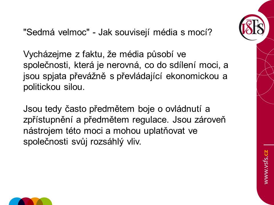 Sedmá velmoc - Jak souvisejí média s mocí.