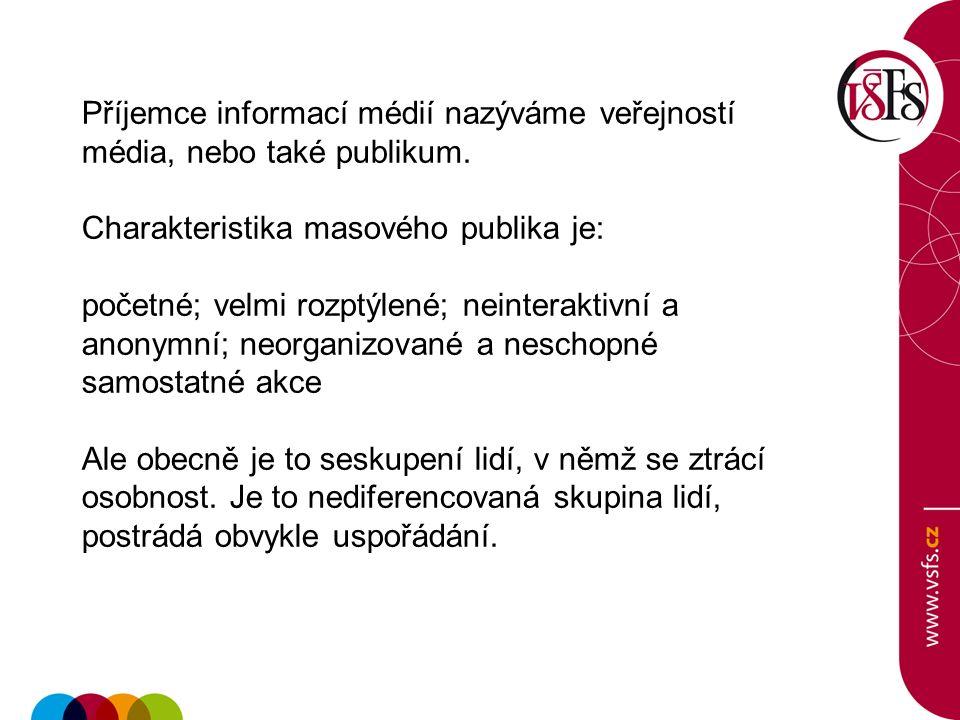 Příjemce informací médií nazýváme veřejností média, nebo také publikum.