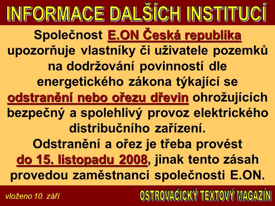 vloženo 10. září E.ON Česká republika odstranění nebo ořezu dřevin do 15. listopadu 2008 Společnost E.ON Česká republika upozorňuje vlastníky či uživa